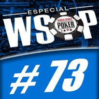 WSOP Event #73 U$ 1.000 Double Stack NL Holdem - Dia Final