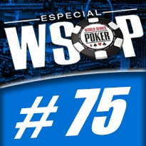 WSOP Event #75 U$ 1.500 The Closer NL Holdem - Dia Final