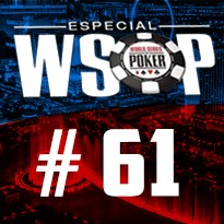 WSOP Event #61 - U$ 400 The Colossus No Limit Holdem - Dia Final