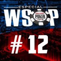 WSOP Event #12 - U$ 1.000 Super Turbo Bounty No Limit Holdem