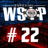 WSOP Event #22 - U$ 1.000 Double Stack No Limit Holdem - Dia Final