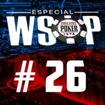 WSOP Event #26 - U$ 2.620 Marathon No Limit Holdem - Dia 5