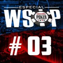 WSOP Event #3 - U$ 500 The Big 50 No Limit Holdem - Dia 3