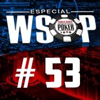 WSOP Event #53 - U$ 800 Eight Handed - No Limit Holdem - Dia Final
